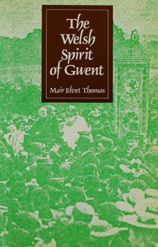 The Welsh Spirit of Gwent By Mair Elvet Thomas