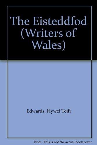 The Eisteddfod By Hywel Teifi Edwards