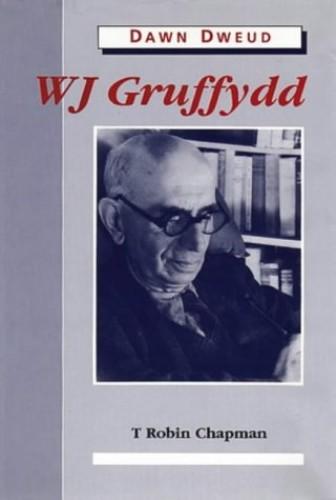 W. J. Gruffydd By T. Robin Chapman