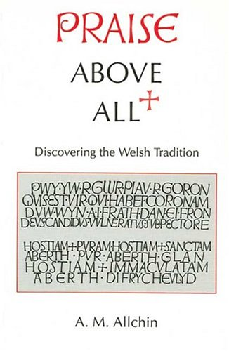 Praise Above All By A. M. Allchin