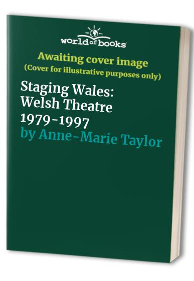 Staging Wales By Anna-Marie Taylor