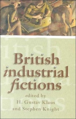 British Industrial Fictions By H. Gustav Klaus
