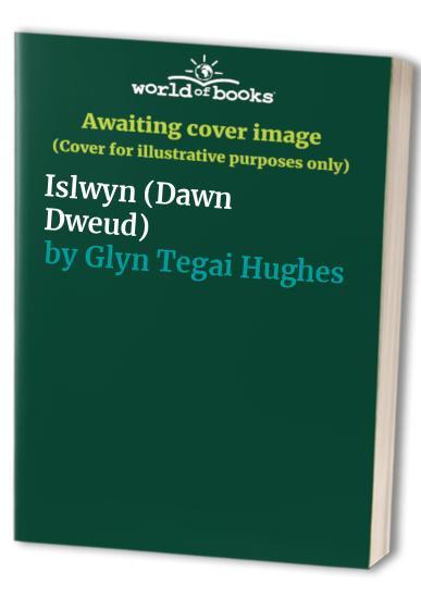 Islwyn By Glyn Tegai Hughes