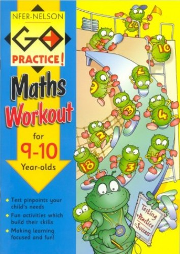Maths Workout: 9-10 Year-olds: Maths Workouts for 9-10 Year Olds (Go practice!) By Paul Broadbent