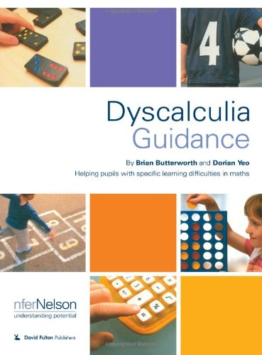 Dyscalculia Guidance: Helping Pupils with Specific Learning Difficulties in Maths By Brian Butterworth