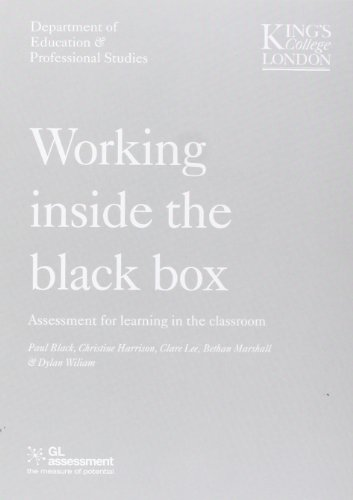 Working Inside the Black Box: Assessment for Learning in the Classroom by Paul Black (Professor of Science Education, Kings College, University of London)