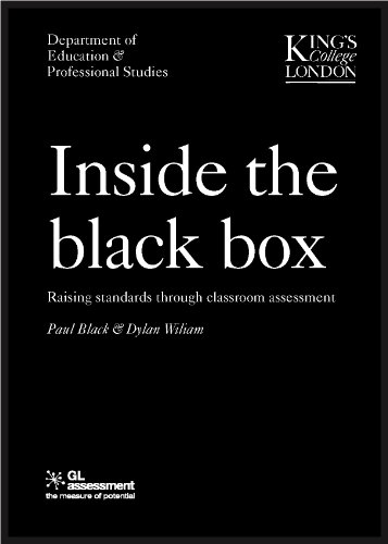 INSIDE THE BLACK BOX: Raising Standards Through Classroom Assessment: 1 By Dylan Wiliam