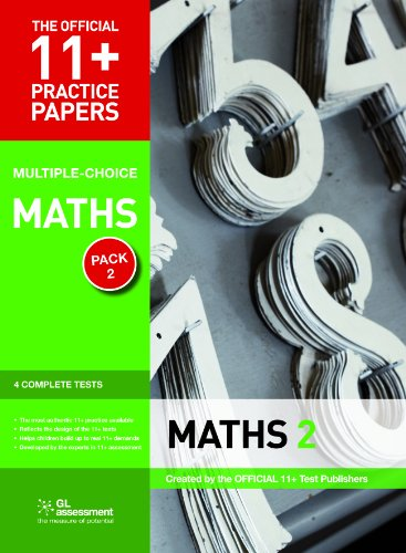 11+ Practice Papers, Maths Pack 2 (Multiple Choice) By GL Assessment
