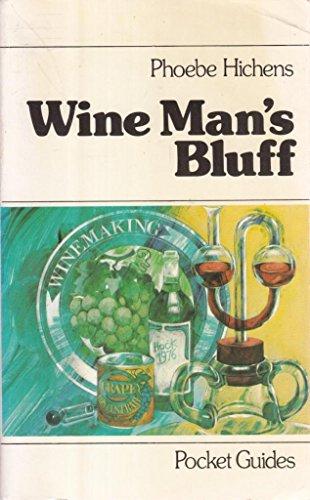Wine Man's Bluff By Phoebe Hichens