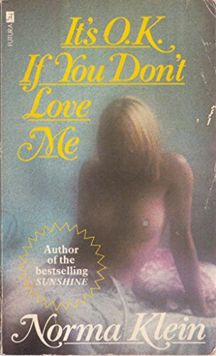 It's Okay If You Don't Love Me By Norma Klein