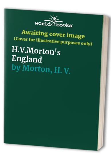 H.V.Morton's England By H. V. Morton