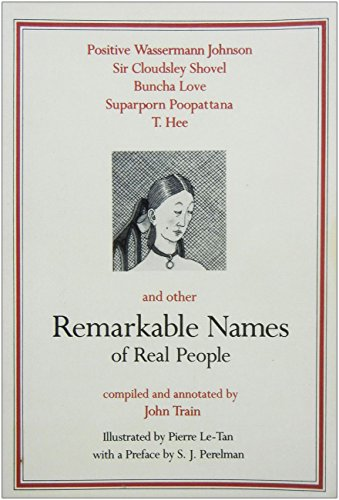 Remarkable Names of Real People By John Train