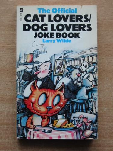 Official Cat Lovers/Dog Lovers Joke Book By Edited by Larry Wilde