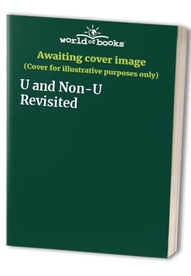 U and Non-U Revisited By Edited by Richard Buckle