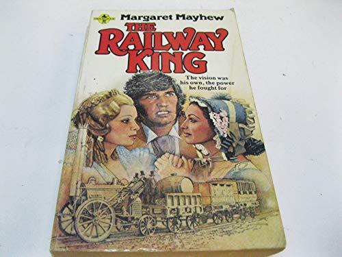 Railway King By Margaret Mayhew