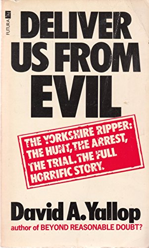 Deliver us from evil By David A. Yallop