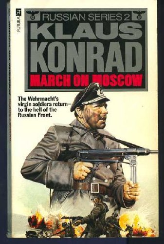 March on Moscow By Klaus Konrad