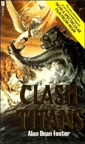 Clash of the Titans (A Futura book) By Alan Dean Foster