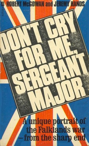 Don't Cry for Me, Sergeant-major by Jeremy Hands
