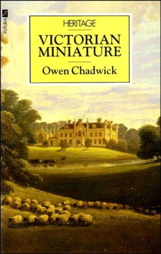 Victorian Miniature By Owen Chadwick