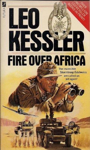 Fire Over Africa (Storm troop) By Leo Kessler