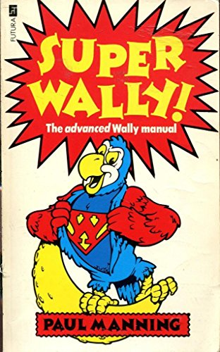 Superwally By Paul Manning