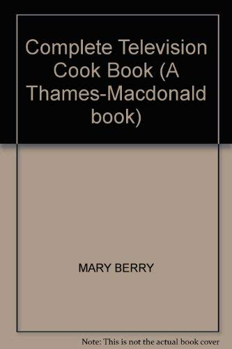 Complete Television Cook Book By Mary Berry