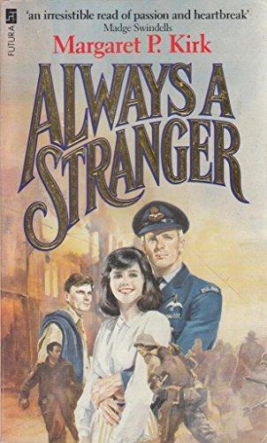 Always a Stranger By Margaret P. Kirk