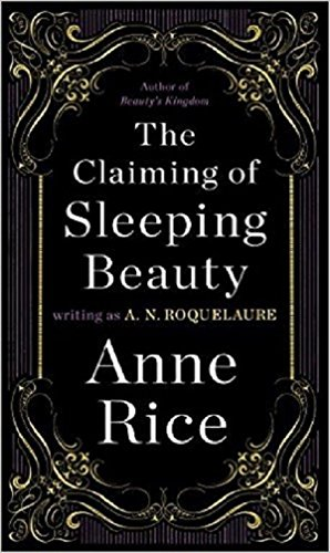 The Claiming Of Sleeping Beauty: Number 1 in series By A. N. Roquelaure
