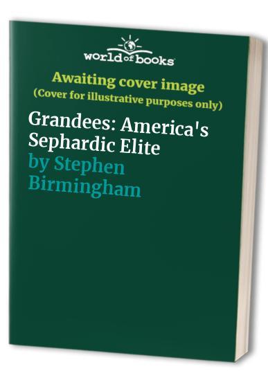 Grandees By Stephen Birmingham