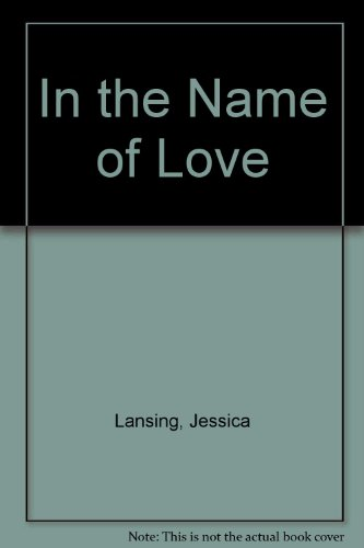 In the Name of Love By Jessica Lansing