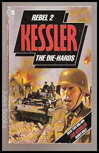 Die-hards, The (Rebel) By Leo Kessler