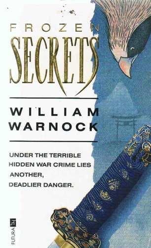 Frozen Secrets By William Warnock