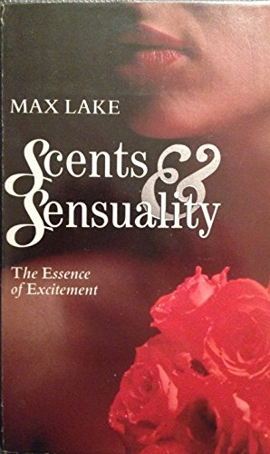 Scents and Sensuality By Max Lake