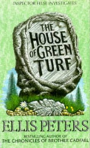 House Of Green Turf: An Inspector George Felse Novel By Ellis Peters