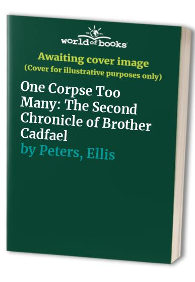 One Corpse Too Many By Ellis Peters