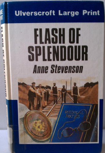 Flash of Splendour By Anne Stevenson