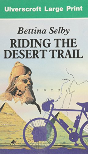 Riding the Desert Trail: By Bicycle Up the Nile by Bettina Selby