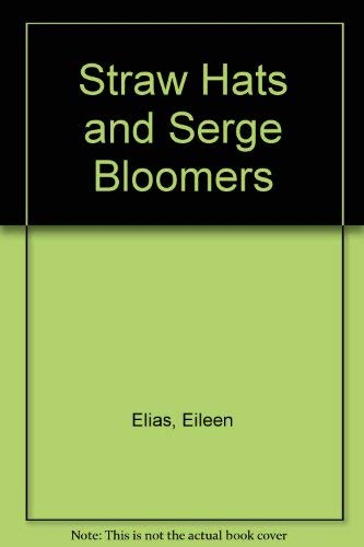 Straw Hats and Serge Bloomers By Eileen Elias