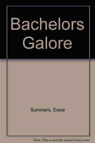 Bachelors Galore By Essie Summers