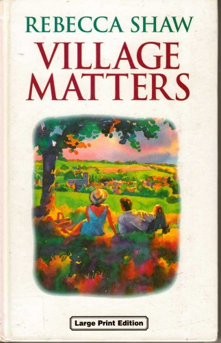 Village Matters By Rebecca Shaw