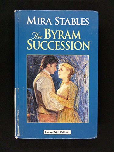 The Byram Succession By Mira Stables