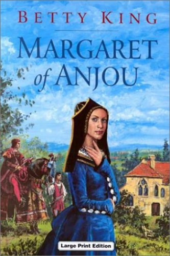 Margaret of Anjou By Betty King