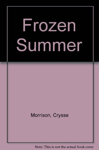 Frozen Summer By Crysse Morrison