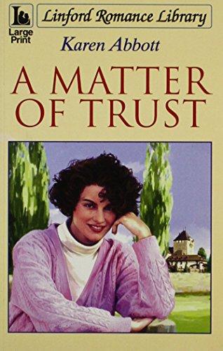 Matter of Trust, A (Linford Romance Library) By Karen Abbott