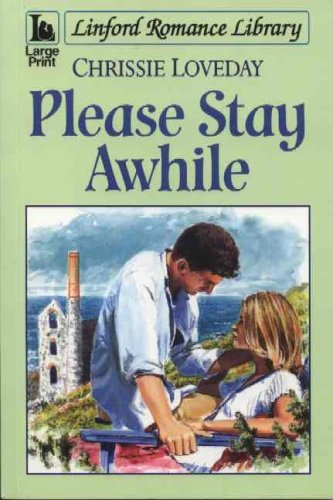 Please Stay Awhile By Chrissie Loveday