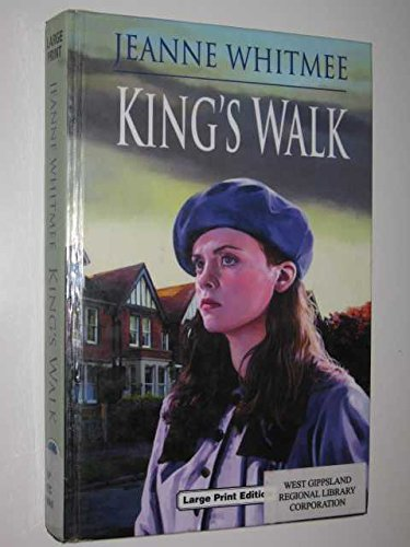 King's Walk (Charnwood Library) By Jeanne Whitmee