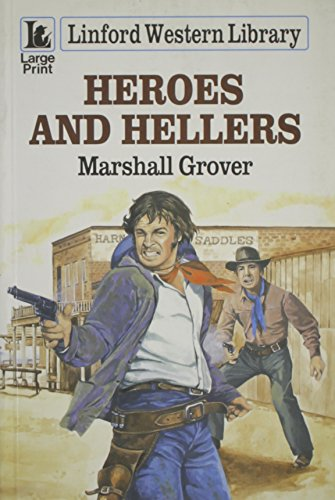 Heroes and Hellers By Marshall Grover
