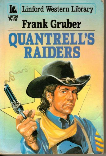 Quantrell's Raiders By Frank Gruber