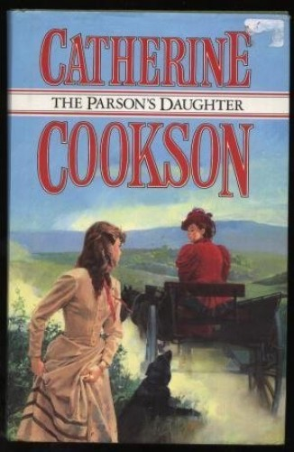 The Parson's Daughter By Catherine Cookson